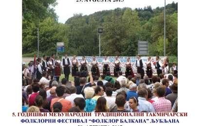 "5. Godišnji međunarodni tradicionalni takmičarski folklorni festival ""FOLKLOR BALKANA"" i 5 festivalu ""PEVAČKIH GRUPA"" Ljubljana 29. avgusta 2015"